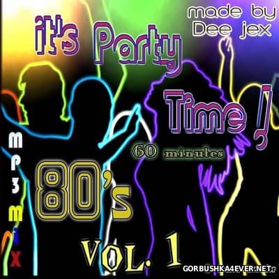 It's Party Time 80's vol 1 [2016] by Dee Jex