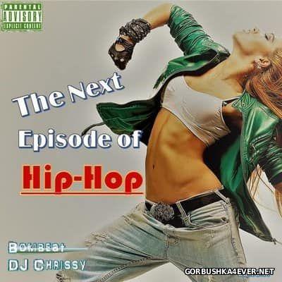 DJ Chrissy & Bombeat - The Next Episode of Hip-Hop [2017]