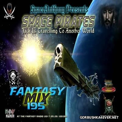Fantasy Mix vol 195 - Space Pirates [2017] by SpaceAnthony