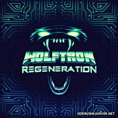 Wolftron - Regeneration [2017]