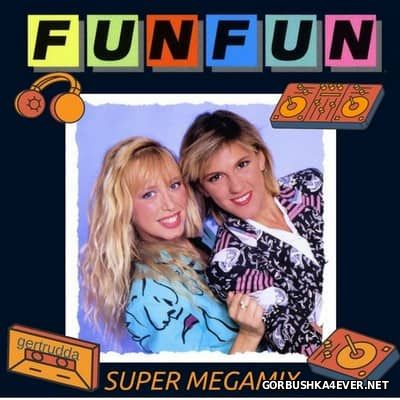 Fun Fun - Super Megamix [2017]