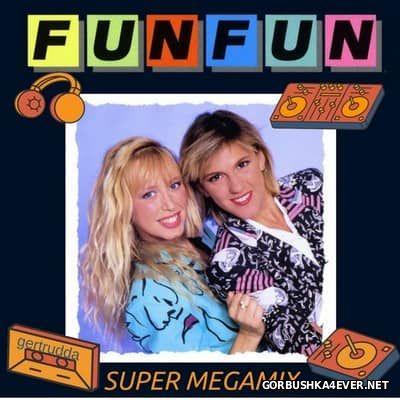Fun Fun - Super Megamix [2017]
