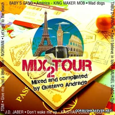 Mix Tour 2 [2017] Mixed by Gustavo Andrade