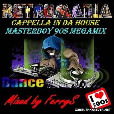 Cappella & Masterboy - RetroMania Megamix [2017]