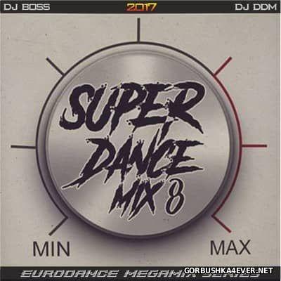 Super Dance Mix 8 [2017] by DJ Ridha Boss & DJ DDM