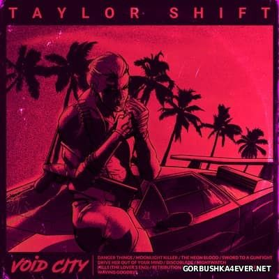 Taylor Shift - Void City [2017]