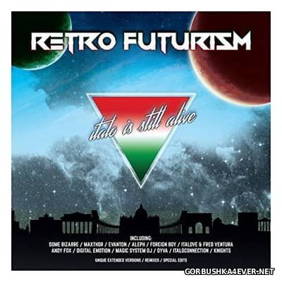 Retro Futurism - Italo Is Still Alive [2017]