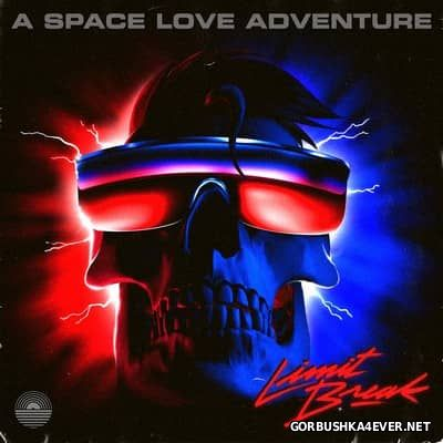 A Space Love Adventure - Limit Break [2017]