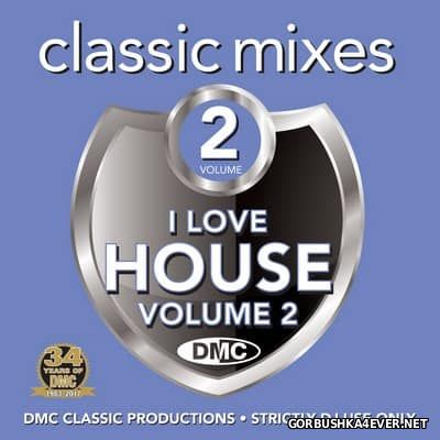[DMC] Classic Mixes - I Love House vol 2 [2017]