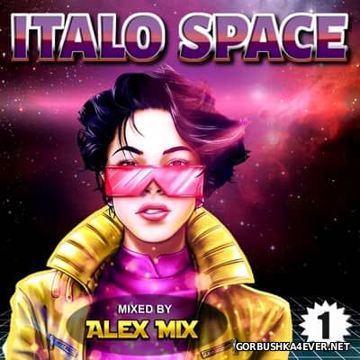 DJ Alex Mix - Italo Space Mix 1 [2017]