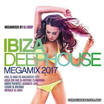 Ibiza Deephouse Megamix 2017 [2017] Mixed by DJ Deep