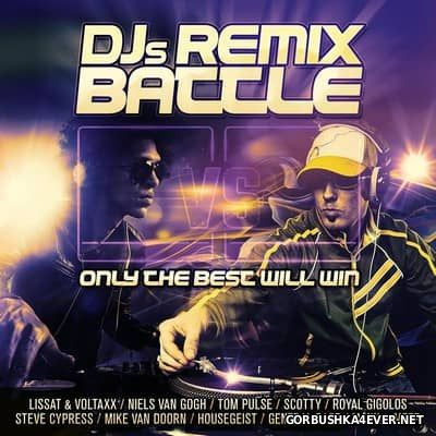 DJs Remix Battle (Only The Best Will Win) [2017]