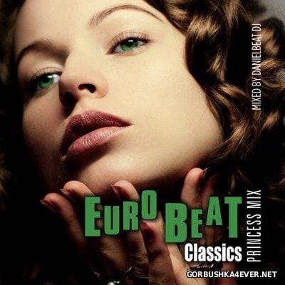 Danielbeat DJ - Eurobeat Classics (Princess Mix) [2017]