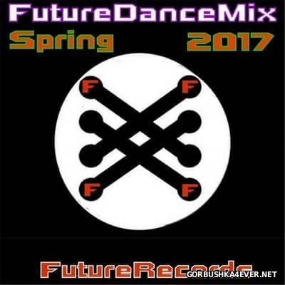 [Future Records] Future Dance Mix Spring 2017