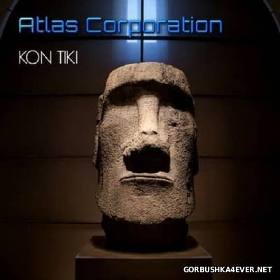 Atlas Corporation - Kon Tiki [2017]