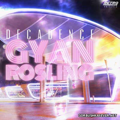 Gyan Rosling - Decadence [2017]