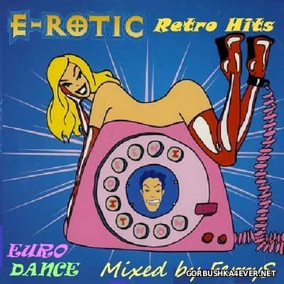 E-Rotic - Retro Hits [2017] Mixed By FerryS