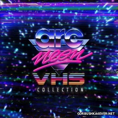Arc Neon - VHS Collection [2013]