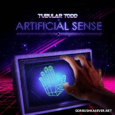 Tubular Todd - Artificial Sense [2017]
