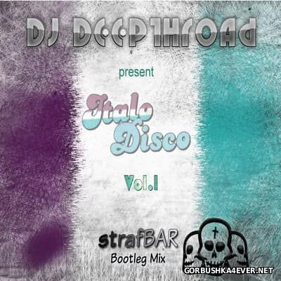 DJ Deepthroat - Italo Disco Mix vol 1 [2017]