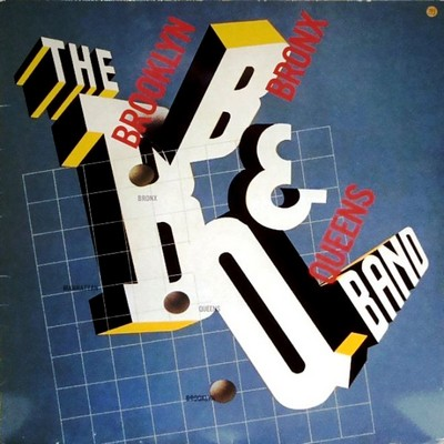 B. B. & Q. Band - The Brooklyn, Bronx & Queens Band [1981]