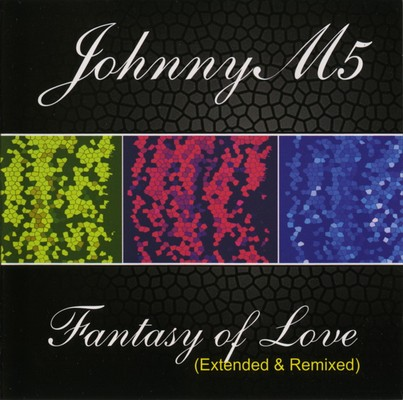 JohnnyM5 - Fantasy Of Love (Extended & Remixed) [2009]