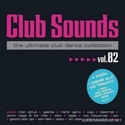 VA - Club Sounds vol 82 [2017] / 3xCD