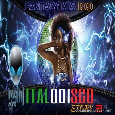 Fantasy Mix vol 199 - ItaloDisco Story 2 [2017]