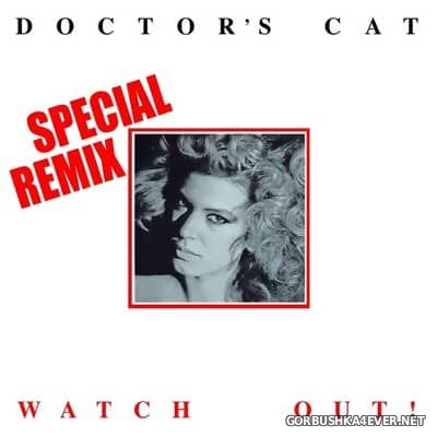 Doctor's Cat - Watch Out (Remixes) [2017]