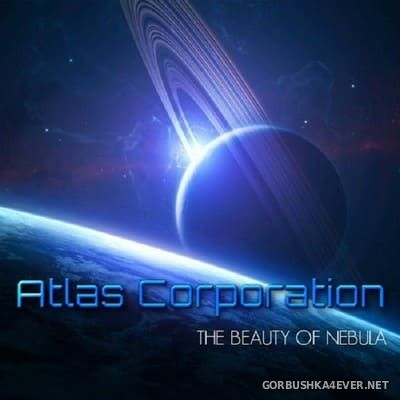 Atlas Corporation - The Beauty Of Nebula [2017]