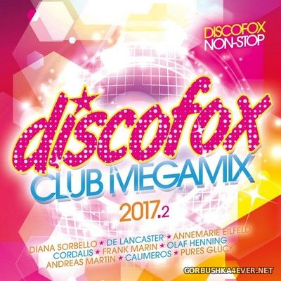 Discofox Club Megamix 2017.2 [2017] / 2xCD / Mixed by DJ Deep