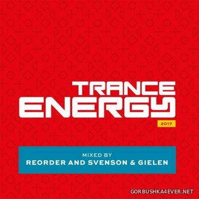 VA - Trance Energy 2017 [2017] / 2xCD / Mixed by Reorder and Svenson & Gielen