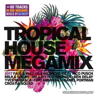 Tropical House Megamix 2017 [2017] / 2xCD / Mixed by DJ Deep