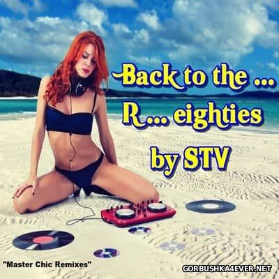 Back To The R... Eighties [2017] by STV