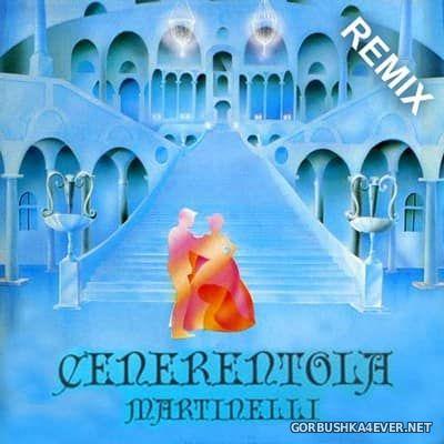 Martinelli - Cenerentola (Remix) [2017]