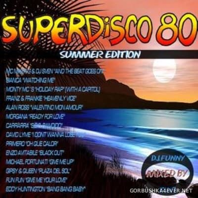 DJ Funny & Tuki - Superdisco 80 [2017] Summer Edition