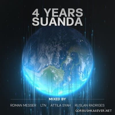 VA - 4 Years Suanda [2107] Mixed By Roman Messer & LTN & Attila Syah & Ruslan Radriges