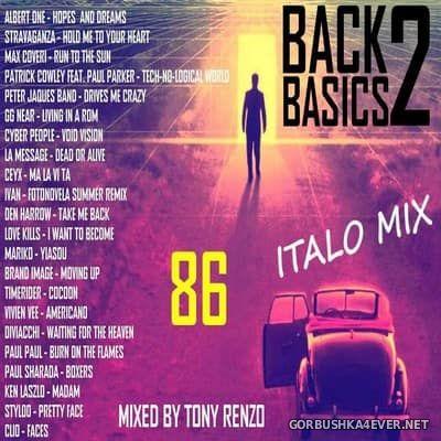 Back2Basics Italo Mix vol 86 [2017] by Tony Renzo