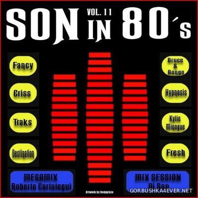 Son In 80s Mix vol 11 [2017] by DJ Son & Roberto Cartategui