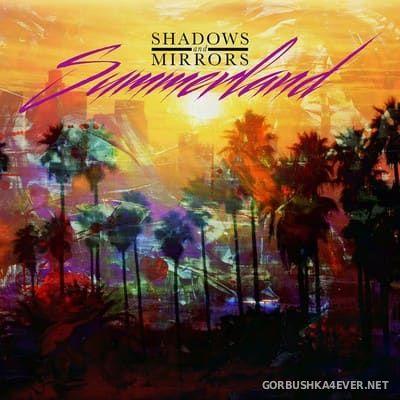 Shadows And Mirrors - Summerland [2017]