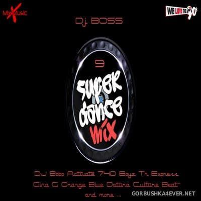 DJ Ridha Boss - Super Dance Mix 9 [2017]