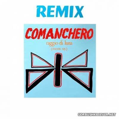 Moon Ray - Comanchero (Remix) [2017]