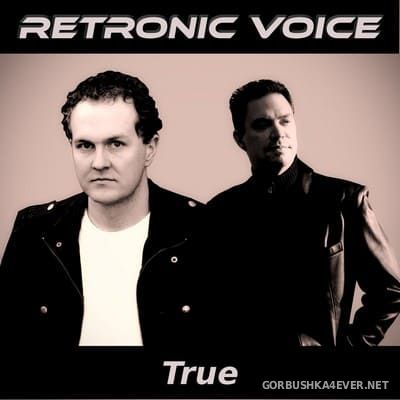 Retronic Voice - True [2017]