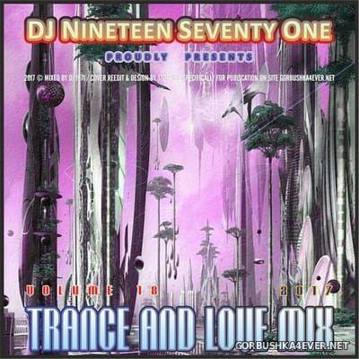 DJ Nineteen Seventy One - Trance & Love Mix vol 18 [2017]