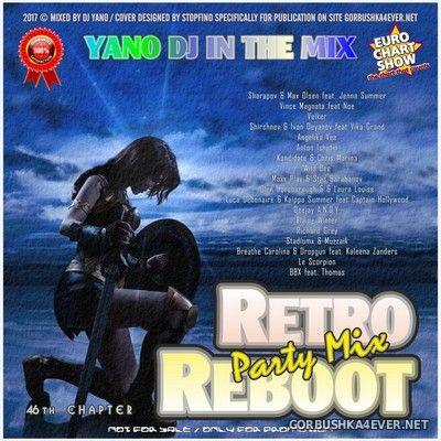 Yano DJ - Retro Reboot Party Mix 46 [2017]