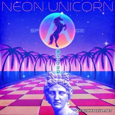 Neon Unicorn - Space Glitch [2017]