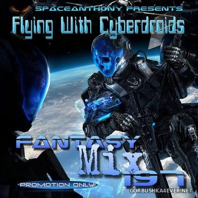 Fantasy Mix vol 197 - Flying With Cyberdroids [2017] by SpaceAnthony