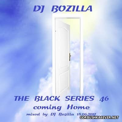 DJ Bozilla - The Black Series 46 [2017]