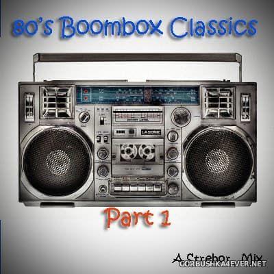 80s Boombox Classics I [2017] by Strebor