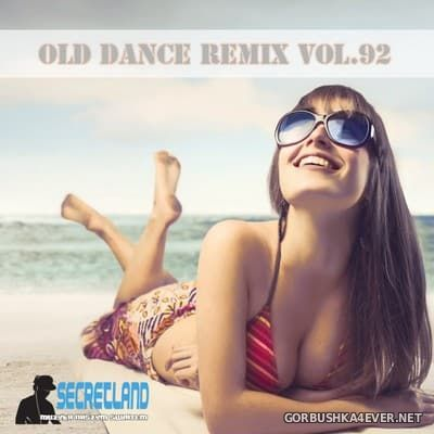 Old Dance Remix vol 92 [2017]